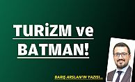 TURİZM ve BATMAN!